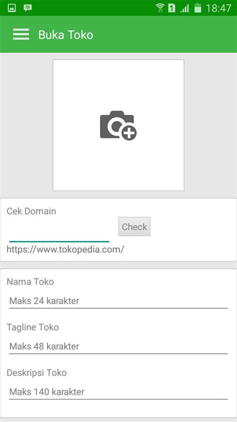 membuat toko online seperti tokopedia cara membuat toko online di aplikasi tokopedia com
