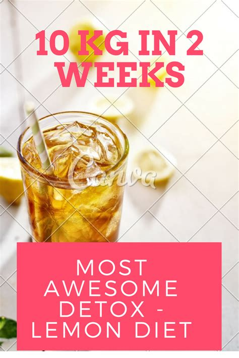 2 Week Detox Diet Glycemic by Lose 10 Kg In 2 Weeks With Quot Most Awesome Detox Lemon