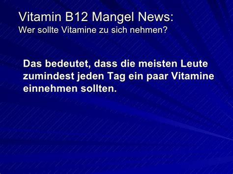 vitamin b wann einnehmen vitamin b12 mangel wer sollte vitamine zu sich nehmen