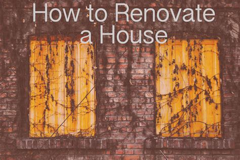 how to renovate a house for profit how to renovate a house with no money 28 images how to