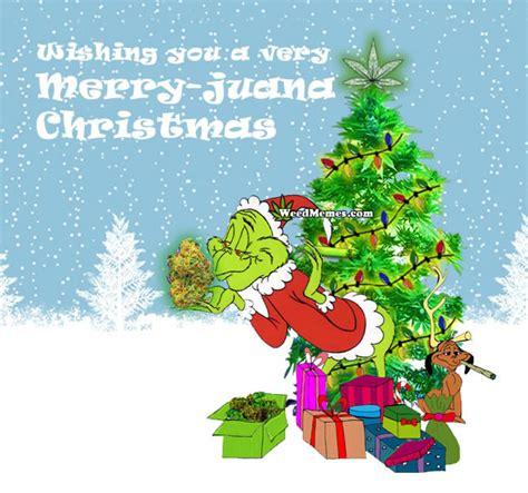 marijuana christmas tree pics stoner grinch memes wishing you a merry juana memes