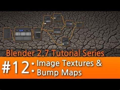 tutorial for blender 2 7 blender 2 7 tutorial 12 image textures bump maps b3d