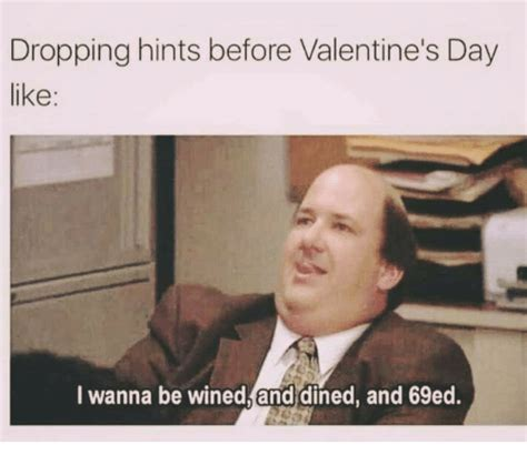 valentines day be like dropping hints before s day like i wanna be
