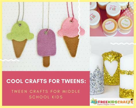 crafts for cool crafts for tweens 150 tween crafts for middle