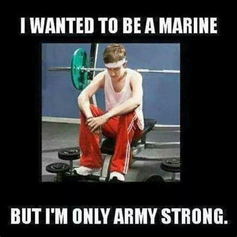 Army Strong Meme - 462 best images about marines on pinterest navy mom