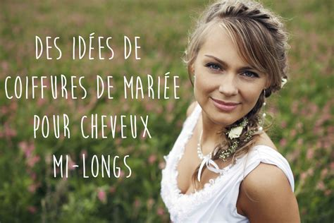 Modele De Coiffure Pour Cheveux Mi by 30 Coiffures Mariage Cheveux Mi Longs Album Photo