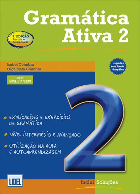 gramatica ativa segundo novo 9727576397 gram 225 tica ativa 2 portugu 234 s europeu l 237 ngua estrangeira gram 225 tica grupo lidel