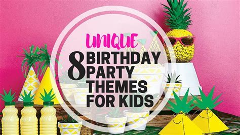 8 Unique Birthday Party Themes For Kids   PartyMojo