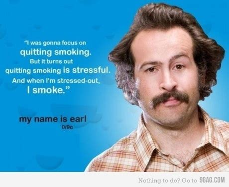 My Name Is Earl Memes - 17 best images about my name is earl on pinterest crabs a smile and my name is