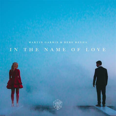 images of love with name martin garrix in the name of love lyrics genius lyrics
