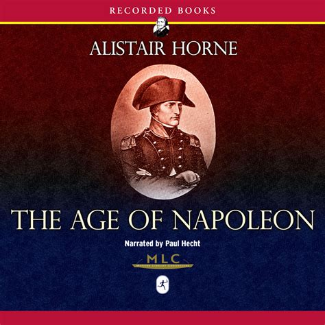 napoleon bonaparte biography audiobook download the age of napoleon audiobook by alistair horne