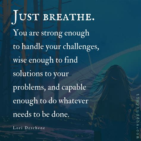 you are strong quotes you are strong enough to handle your challenges tiny buddha