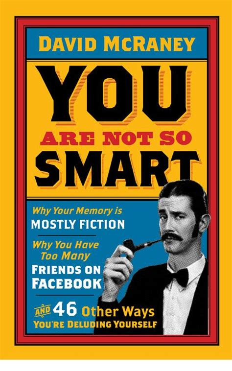 many friends books backreaction book review you are not so smart by david