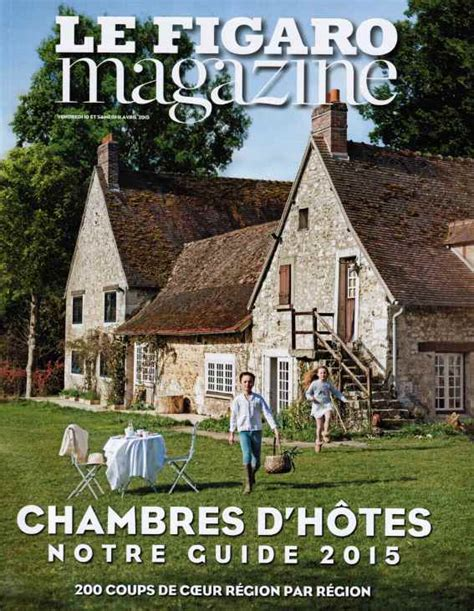 guide chambres d hotes guide 2015 des chambres d h 244 tes du figaro magazine