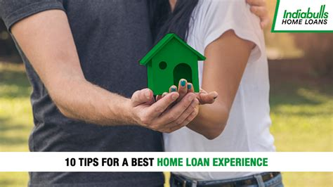 10 tips for a best home loan experience indiabulls home