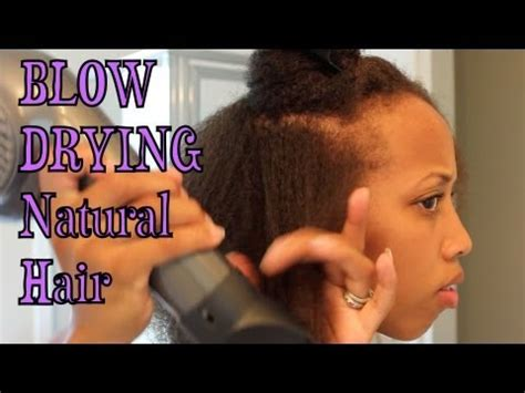 hairstyles for blow dried african american hair how i blow dry my natural hair youtube