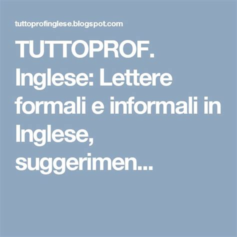lettere informali inglese tuttoprof inglese lettere formali e informali in inglese