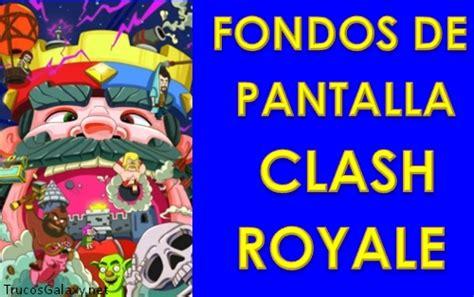 imagenes para fondo de pantalla de clash of clans descargar fondos de pantalla de clash royale trucos galaxy