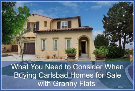 when buying carlsbad homes for sale with flats here