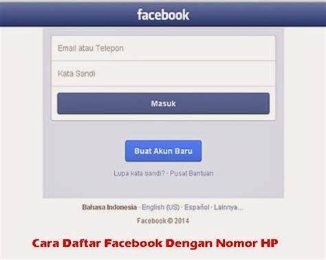 buat akun facebook menggunakan nomor hp cara daftar facebook dengan nomor hp