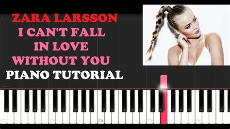 tutorial piano without you zara larsson i can t fall in love without you piano