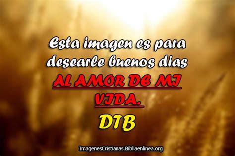 imagenes de amor cristianas de buenos dias im 225 genes cristianas de buenos d 237 as amor