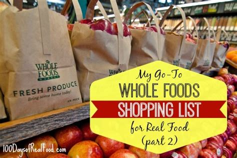 shopping archives 100 days of real food my go to whole foods shopping list part 2 100 days of