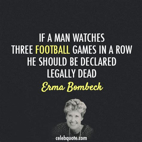 erma bombeck quotes erma bombeck quote about husband football cq