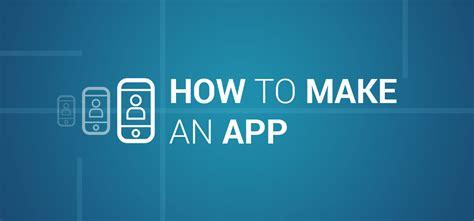 how do i build this how to make a phone app build app for you needs