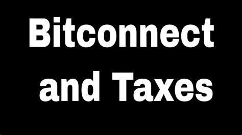 bitconnect youtube bitconnect and taxes youtube