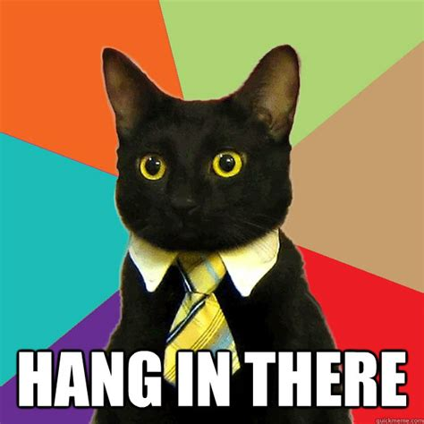 Business Cat Meme - hang in there business cat quickmeme