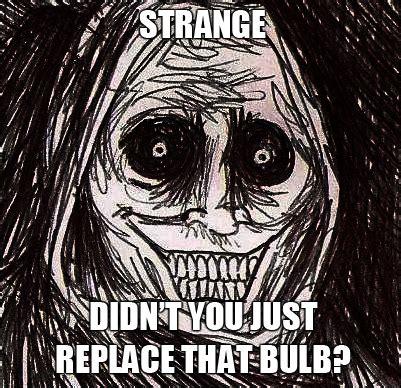 Horrifying House Guest Meme - image 233137 horrifying house guest shadowlurker