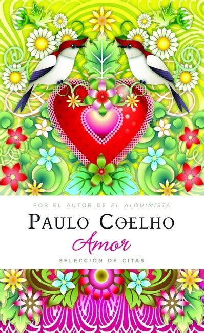 amor seleccion de citas 6074297045 amor seleccion de citas de coelho paulo brasil
