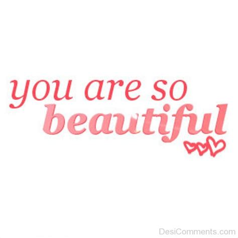 You Are Beautiful by You Are So Beautiful Desicomments