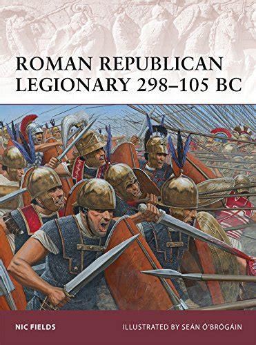 legionary 109 58 bc the age of marius sulla and pompey the great warrior books libro battle tactics 109bc ad313 di ross cowan