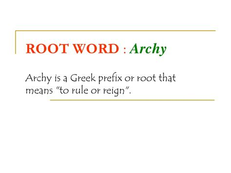 biography root word meaning root word gt archy