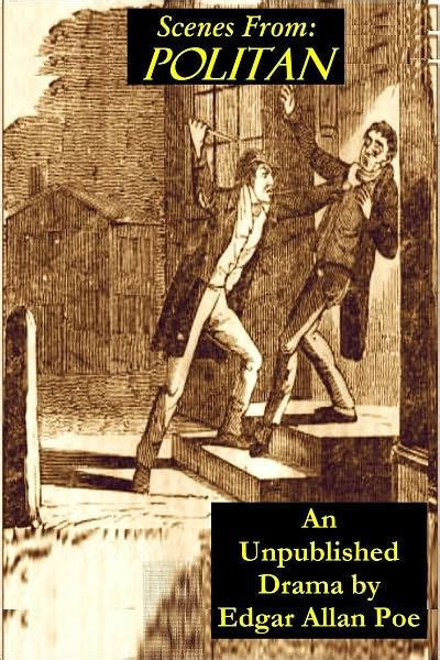 edgar allan poe biography ebook scenes from politian by edgar allan poe nook book