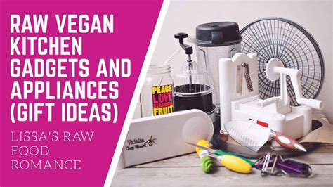 Best Kitchen Tools For Vegans by Vegan Kitchen Gadgets And Appliances What I Use