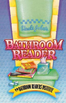 bathroom readers institute uncle john s bathroom reader by bathroom readers