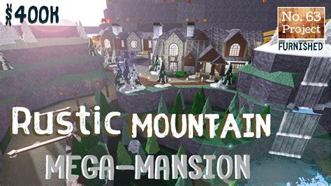 bloxburg build rustic mountain mega mansion roblox