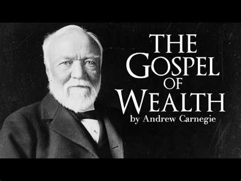 Andrew Carnegie 1889 Essay The Gospel Of Wealth by The Gospel Of Wealth