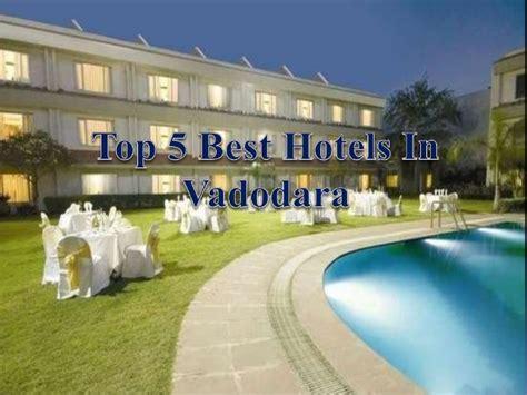 best hotels rates top 5 best hotels in vadodara gujarat with rates