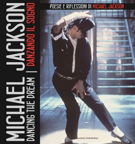 dancing the dream danzando il sogno di michael jackson recensione libro