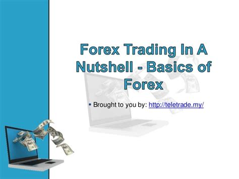 forex trading tutorial ppt forex trading in a nutshell basics of forex