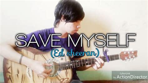 ed sheeran save myself legendado chords chordify ed sheeran save myself cover fingerstyle guitar youtube