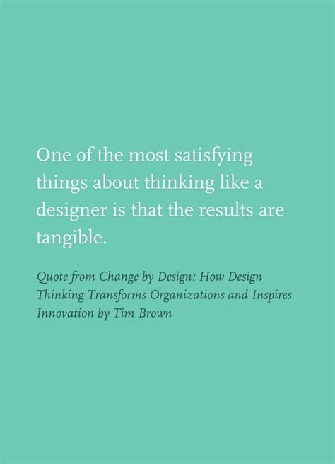 design thinking tim brown quote from change by design how design thinking
