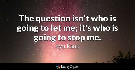 Stop Me by The Question Isn T Who Is Going To Let Me It S Who Is