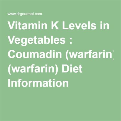 Detoxing From Vit K by Vitamin K Levels In Vegetables Coumadin Warfarin Diet