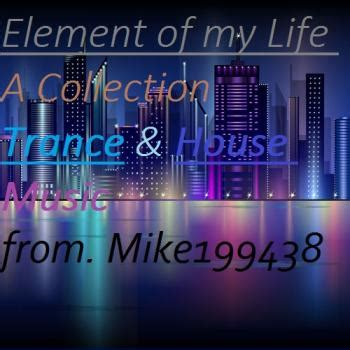 mp3 house music 2014 va element of my life a collection trance house music 2014 trance house mp3