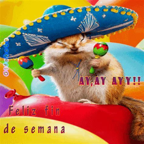 imagenes gif de feliz inicio de semana feliz fin de semana gifs kete by kete